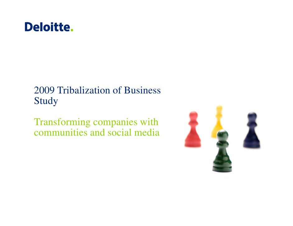 2009 Tribalization of Business Study St d  Transforming companies with            g     p communities and social media