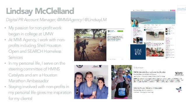 Lindsay McClelland Digital PR Account Manager, @MMIAgency   @LindsayLM • My passion for non-profit work began in college a...