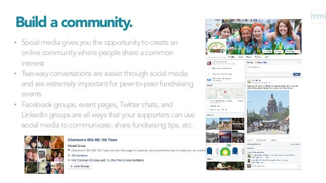 Build a community. • Social media gives you the opportunity to create an online community where people share a common inte...