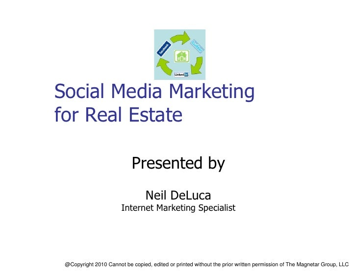 Social Media Marketing for Real Estate                              Presented by                                  Neil DeL...