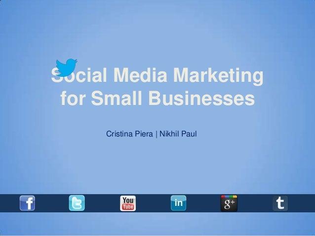 Social Media Marketing for Small Businesses     Cristina Piera | Nikhil Paul