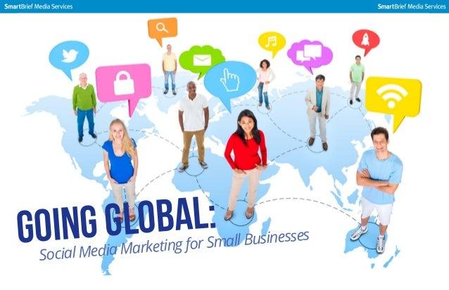 bal: g Glo Goin  ll Businesses ting for Sma Media Marke Social