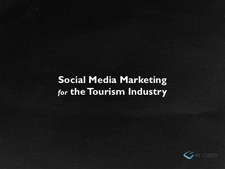 Social Media Marketingfor the Tourism Industry