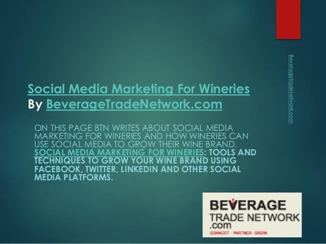 ON THIS PAGE BTN WRITES ABOUT SOCIAL MEDIA MARKETING FOR WINERIES AND HOW WINERIES CAN USE SOCIAL MEDIA TO GROW THEIR WINE...