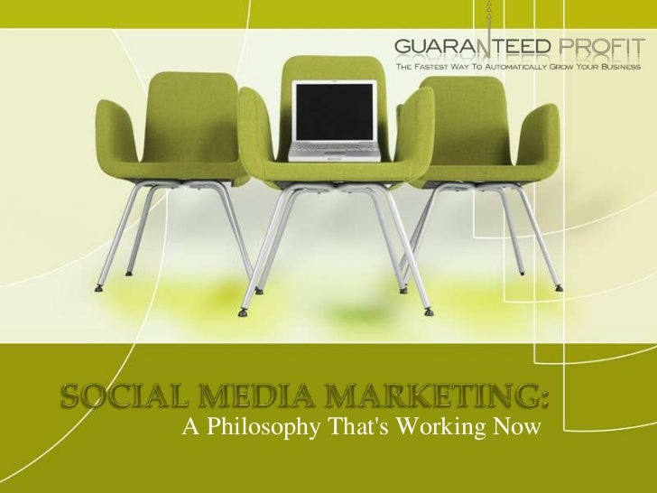 Social Media Marketing:<br />A Philosophy That's Working Now<br />