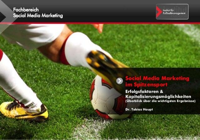 Fachbereich  Social Media Marketing  Social Media Marketing  im Spitzensport  Erfolgsfaktoren &  Kapitalisierungsmöglichke...