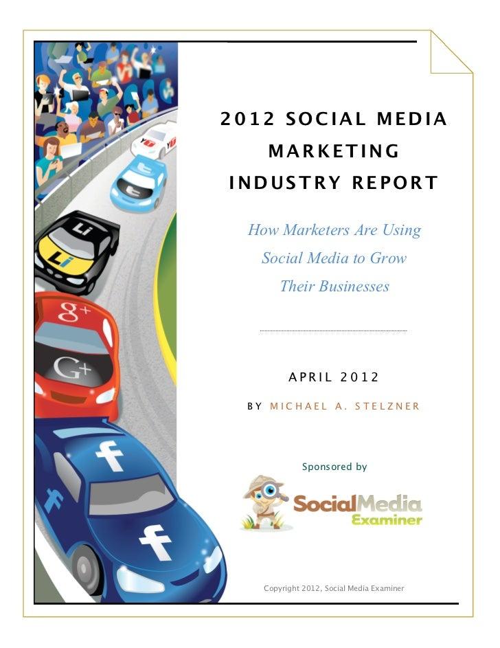 2012 SOCIAL MEDIA                 MARKETING            INDUSTRY REPORT                                                 Ho...