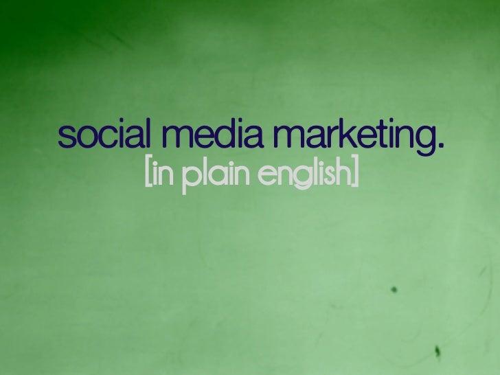 social media marketing.      [in plain english]