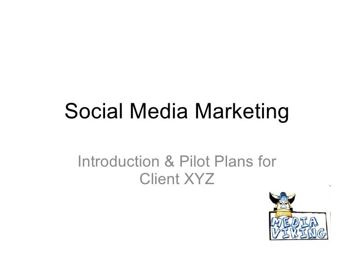 Social Media Marketing Introduction & Pilot Plans for Client XYZ