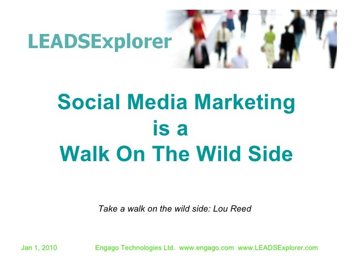 Social Media Marketing is a  Walk On The Wild Side Take a walk on the wild side: Lou Reed
