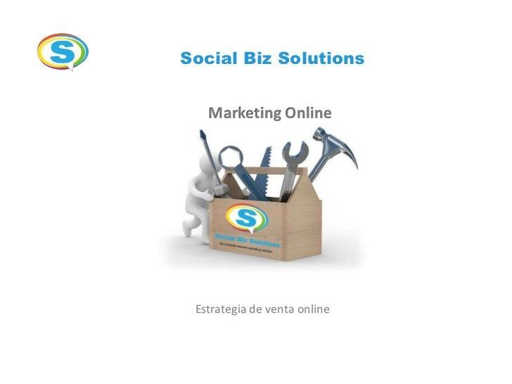 Social Biz Solutions   Marketing Online Estrategia de venta online