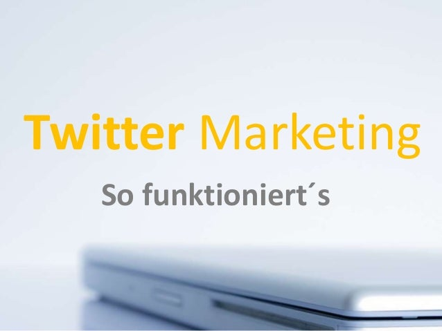 Twitter Marketing So funktioniert´s