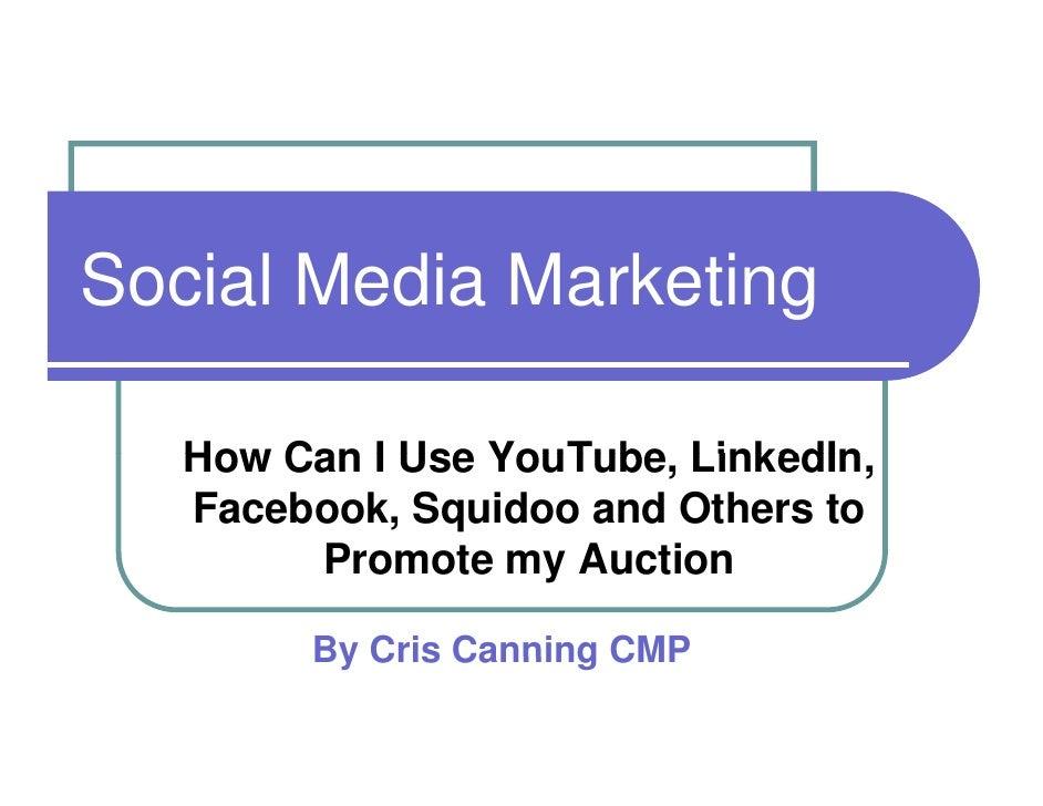 Social Media Marketing     How Can I Use YouTube, LinkedIn                  YouTube LinkedIn,    Facebook, Squidoo and Oth...