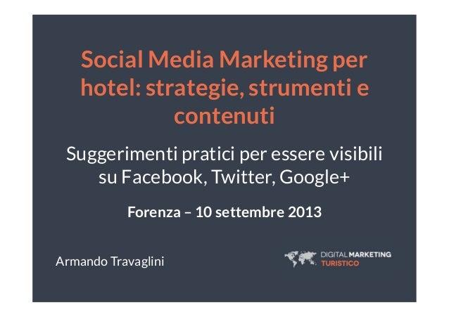 Social Media Marketing per hotel: strategie, strumenti e contenuti Suggerimenti pratici per essere visibili su Facebook, T...