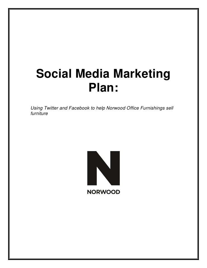 Social Media Marketing           Plan: Using Twitter and Facebook to help Norwood Office Furnishings sell furniture