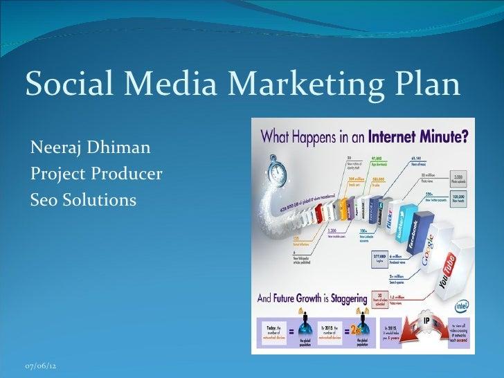 Social Media Marketing Plan Neeraj Dhiman Project Producer Seo Solutions07/06/12