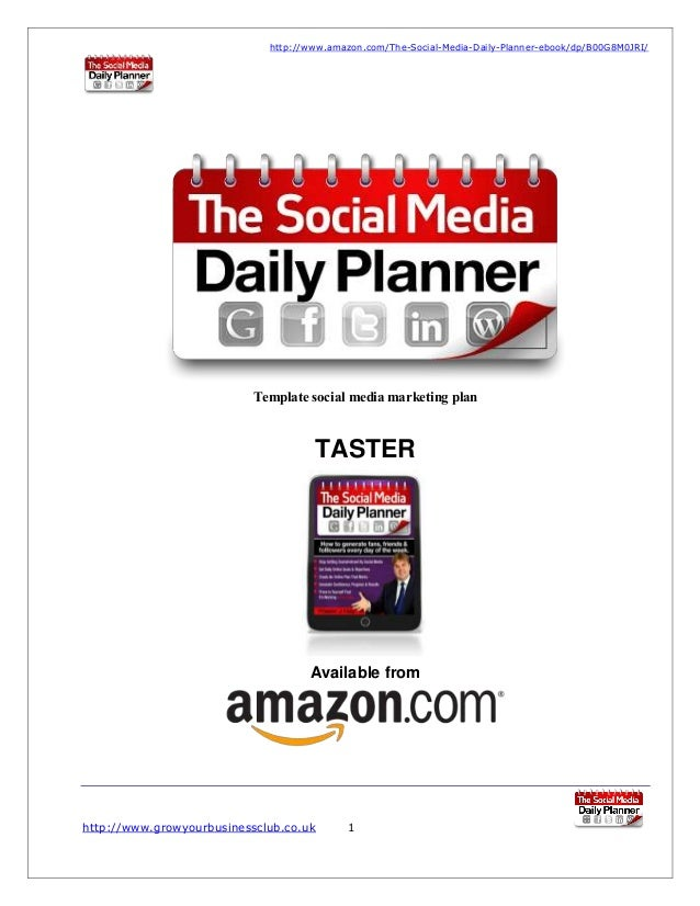 http://www.amazon.com/The-Social-Media-Daily-Planner-ebook/dp/B00G8M0JRI/  Template social media marketing plan  TASTER  A...