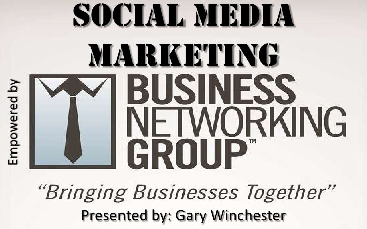 Social Media Marketing<br />Empowered by<br />Presented by: Gary Winchester<br />