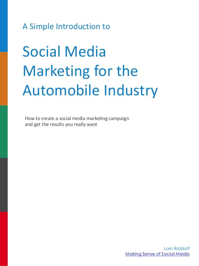A Simple Introduction to  Social Media Marketing for the Automobile Industry How to create a social media marketing campai...