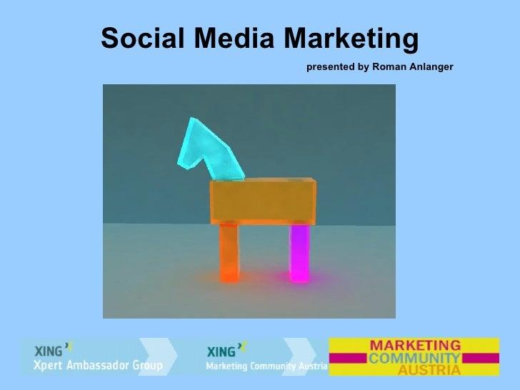 Social Media Marketing presented by Roman Anlanger