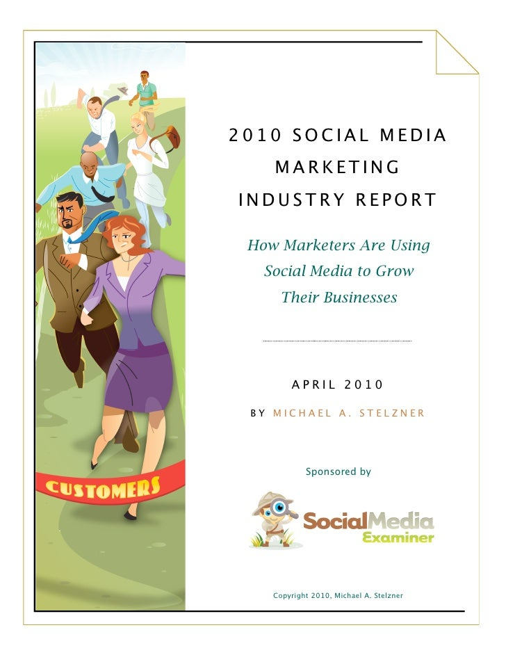 2010 SOCIAL MEDIA     MARKETING INDUSTRY REPORT   How Marketers Are Using    Social Media to Grow      Their Businesses   ...
