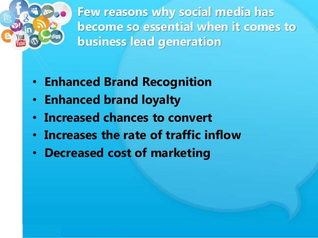 Few reasons why social media has become so essential when it comes to business lead generation • Enhanced Brand Recognitio...