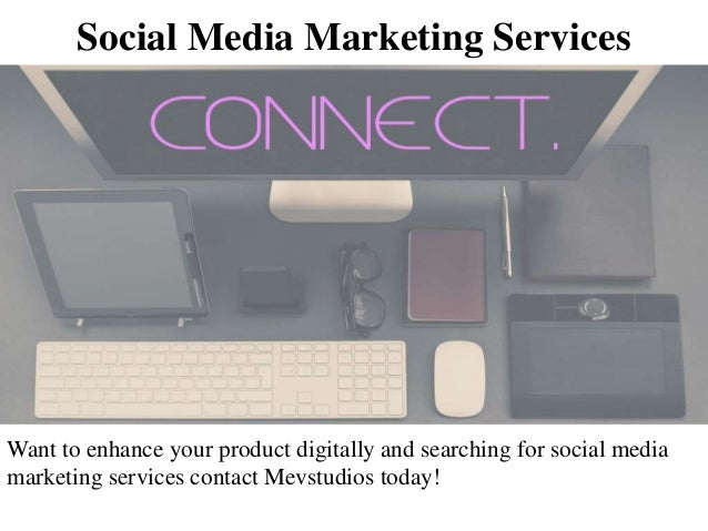 Social Media Marketing Services Want to enhance your product digitally and searching for social media marketing services c...