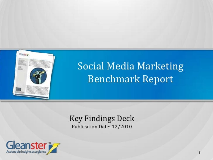 Social Media MarketingBenchmark Report<br />Key Findings Deck<br />Publication Date: 12/2010<br />1<br />