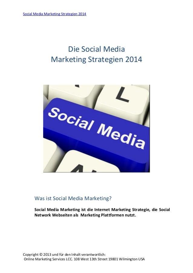 Social Media Marketing Strategien 2014  Die Social Media Marketing Strategien 2014  Was ist Social Media Marketing? Social...
