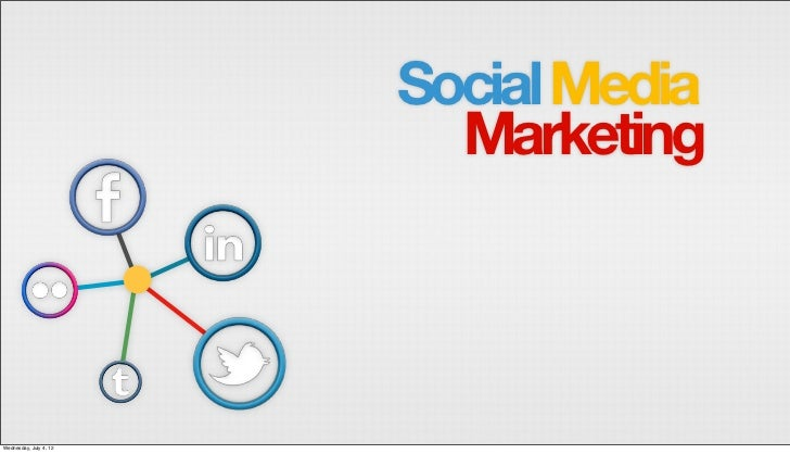 Social Media                          MarketingWednesday, July 4, 12