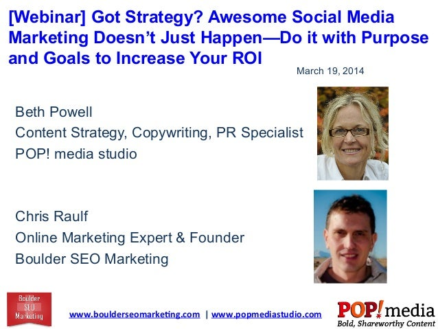 [Webinar] Got Strategy? Awesome Social Media Marketing Doesn't Just Happen—Do it with Purpose and Goals to Increase Your R...