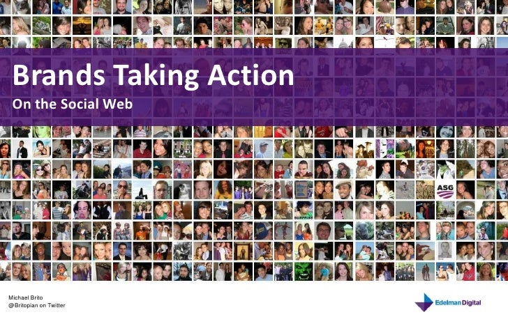 Brands Taking Action<br />On the Social Web<br />Michael Brito<br />@Britopian on Twitter<br />
