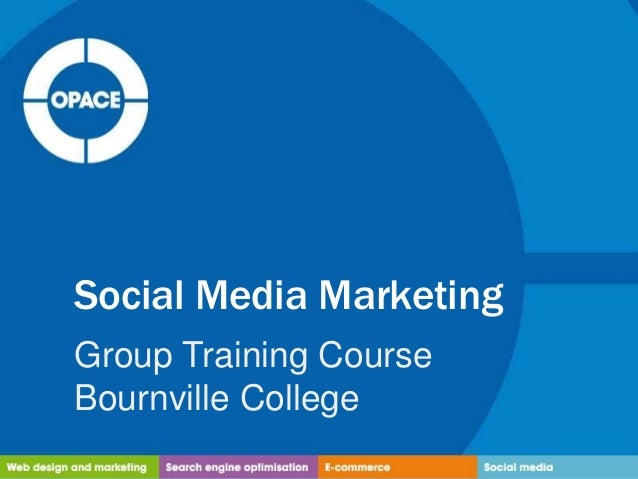 Social Media Marketing Group Training Course Bournville College