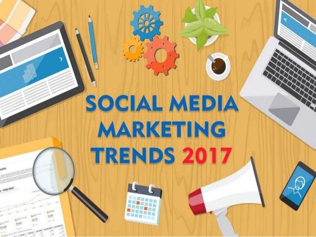 Social Media Marketing Trends 2017