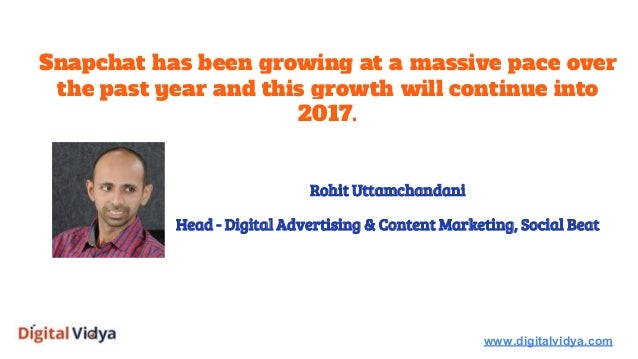 Snapchat has been growing at a massive pace over the past year and this growth will continue into 2017. www.digitalvidya.c...