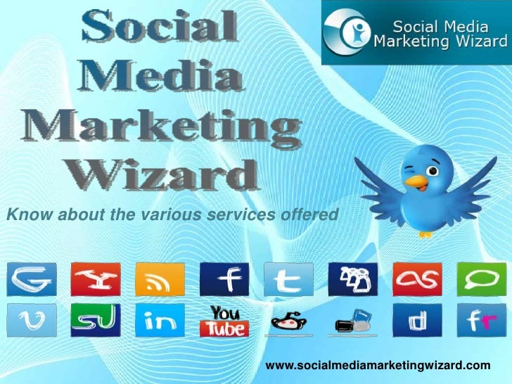 Know about the various services offered<br />www.socialmediamarketingwizard.com<br />