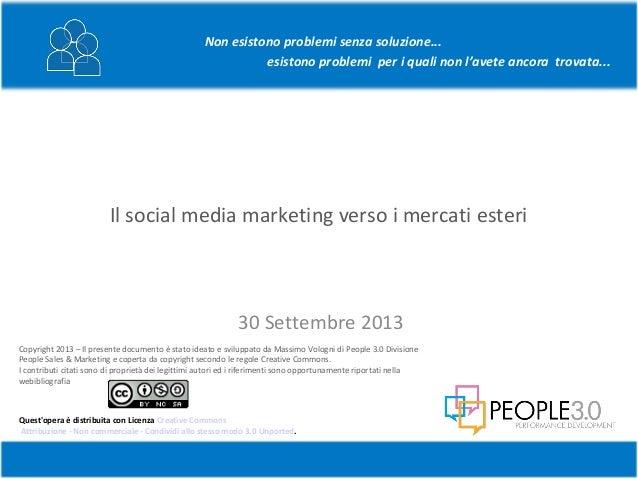 Copyright 2013 – Il presente documento è stato ideato e sviluppato da Massimo Vologni di People 3.0 Divisione People Sales...