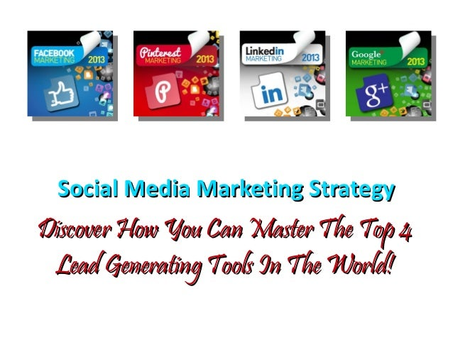 Social Media Marketing StrategySocial Media Marketing StrategyDiscover How You Can Master The Top 4Discover How You Can Ma...
