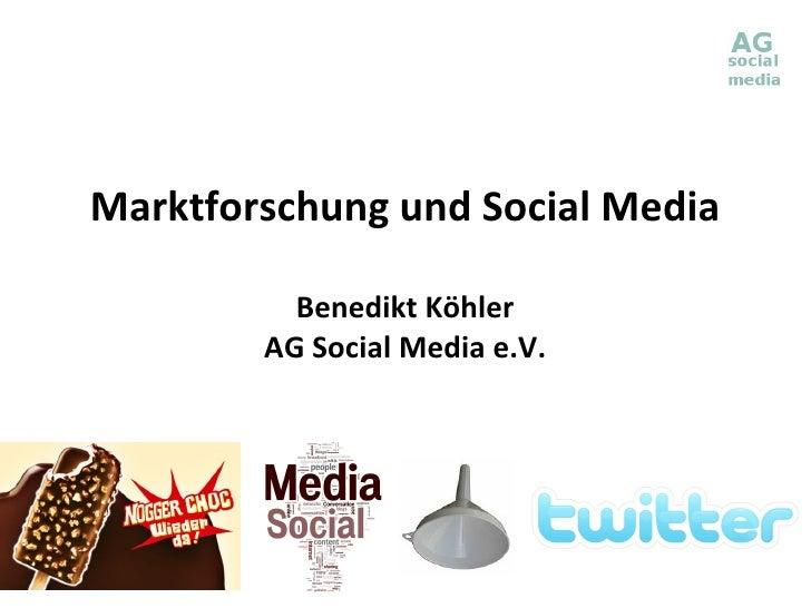 Marktforschung und Social Media Benedikt Köhler AG Social Media e.V.
