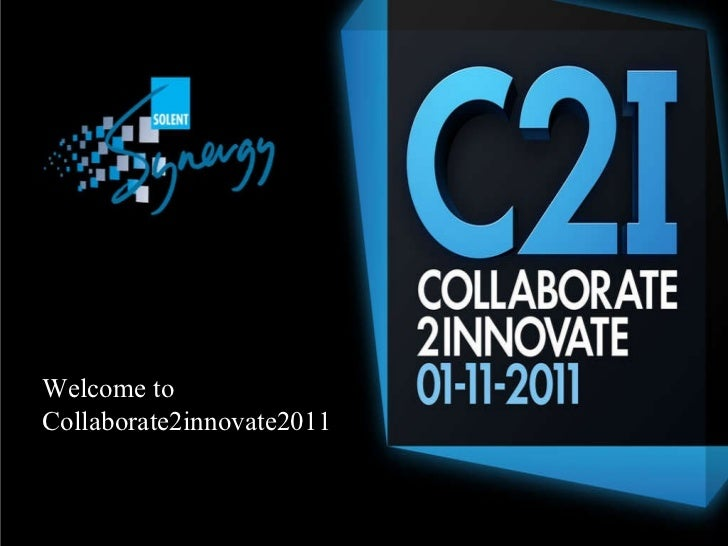 Welcome to Collaborate2innovate2011
