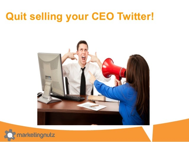 Quit selling your CEO Twitter! 11