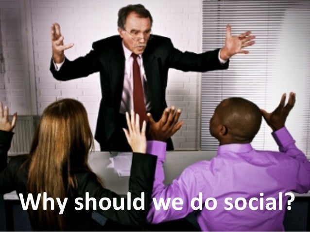 Why  should  we  do  social?