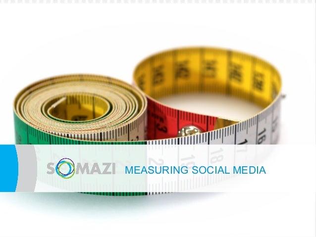 MEASURING SOCIAL MEDIA    e