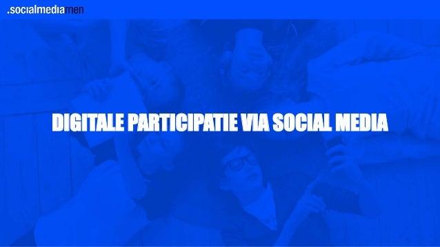 DIGITALE PARTICIPATIE VIA SOCIAL MEDIA
