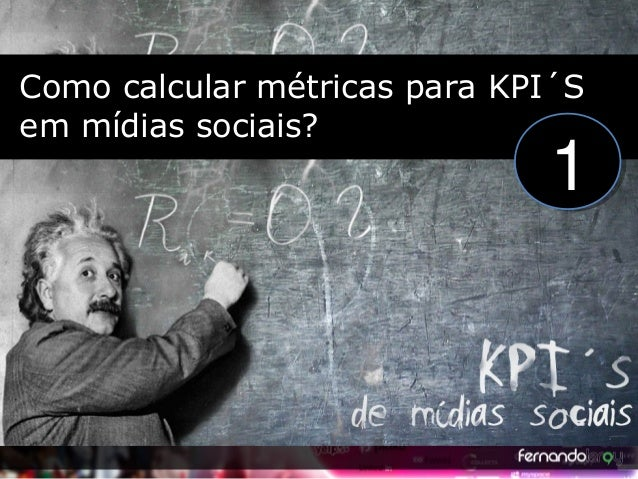 Como calcular métricas para KPI´S em mídias sociais? Como calcular métricas para KPI´S em mídias sociais? 11
