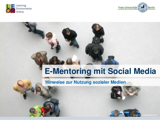 Foto: stm / photocase.com E-Mentoring mit Social Media Hinweise zur Nutzung sozialer Medien
