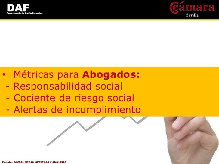 •     Métricas para Ventas: -    Referencias sociales -    Clientes potenciales sociales -    Coste por cliente potencial ...