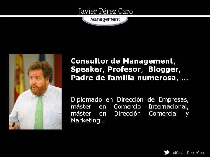 Consultor de Management, Speaker,Profesor, Blogger, Padre de familianumerosa, …Diplomado       en      Dirección       deE...