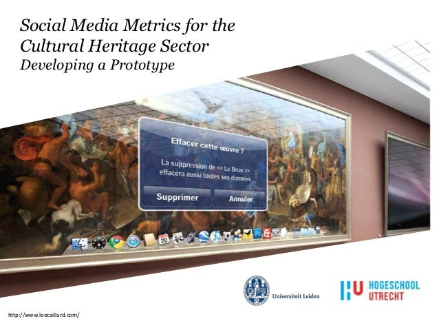 Social Media Metrics for the    Cultural Heritage Sector    Developing a Prototypehttp://www.leocaillard.com/