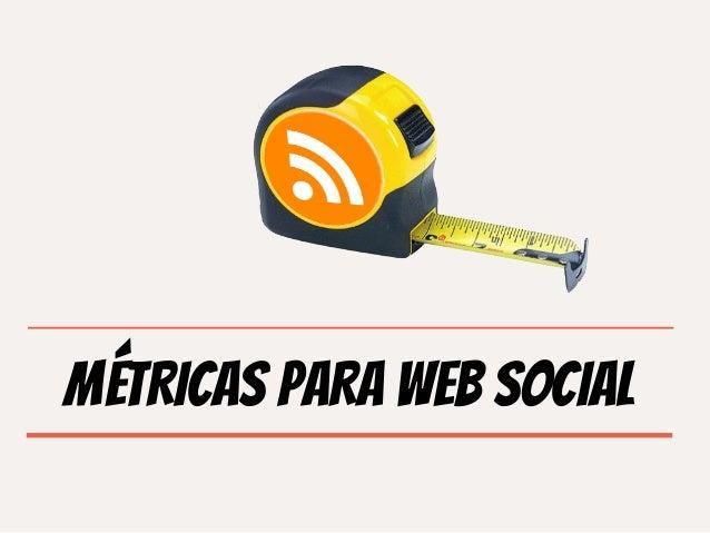 MÉTRICAS PARA WEB SOCIAL